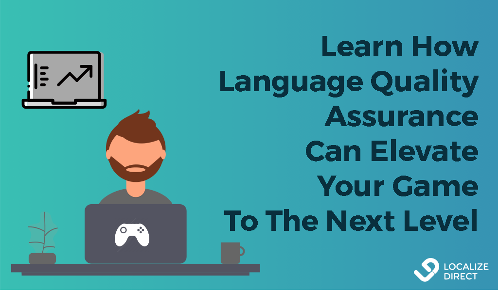 Learn How Language Quality Assurance Can Elevate Your Game To The Next Level