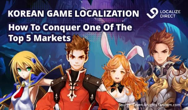 Korean Game Localization: How To Conquer One Of The Top 5 Games Markets